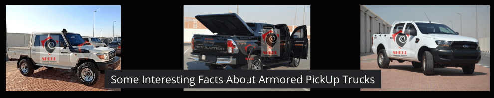 Armored PickUp Trucks – Certain Interesting Facts